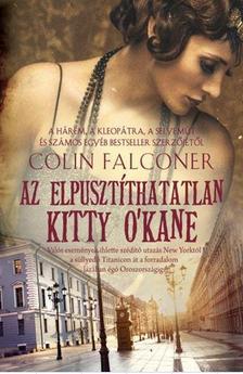 COLIN FALCONER - Az elpusztíthatatlan Kitty O'Kane