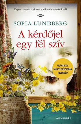 Sofia Lundberg - A kérdőjel egy fél szív ###