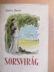 Győry Dezső - Sorsvirág [antikvár]