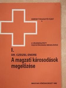 Dr. Czeizel Endre - A magzati károsodások megelőzése [antikvár]