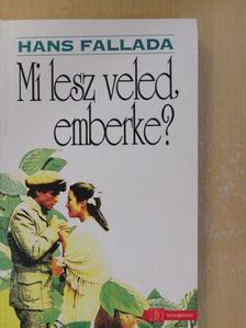 Hans Fallada - Mi lesz veled, emberke? [antikvár]