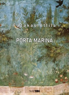 FAZAKAS ATTILA - Porta Marina [eKönyv: pdf, epub, mobi]