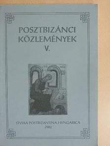 Bitskey István - Posztbizánci közlemények V. [antikvár]