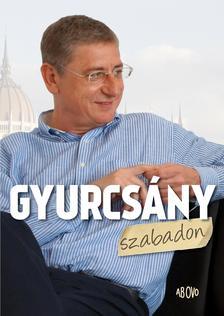 Szántó István - Gyurcsány szabadon - (Szántó István interjúkötete)
