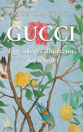 Gucci . Egy sikeres dinasztia története