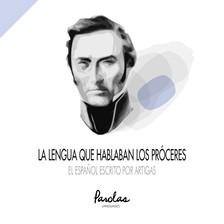 Parolas Languages José Luis Ramírez Luengo, - La lengua que hablaban los próceres - El espanol escrito por Artigas [eKönyv: epub, mobi]