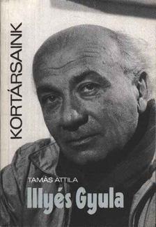 Tamás Attila - Illyés Gyula [antikvár]