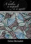 Gelsei Bernadett - A hűtlen, a megcsalt és a szerető. A szerelmi háromszög pszichológiája 2. kiadás