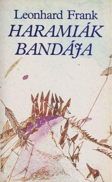 FRANK, LEONHARD - Haramiák bandája [antikvár]