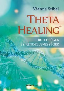 Vianna Stibal - ThetaHealing - Betegségek és rendellenességek