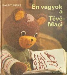 Bálint Ágnes - Én vagyok a Tévé-Maci [antikvár]