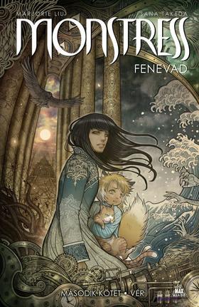 Szöveg: Marjorie Liu  Illusztráció: Sana Takeda - Monstress - Fenvead 2.: Vér