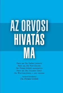 szerk. dr. Petrás Győző - Az orvosi hivatás ma - Tanulmánykötet