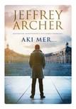 Jeffrey Archer - Aki mer... [eKönyv: epub, mobi]
