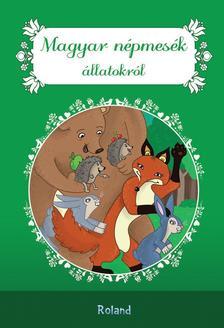 Lengyel Orsolya - Magyar népmesék állatokról