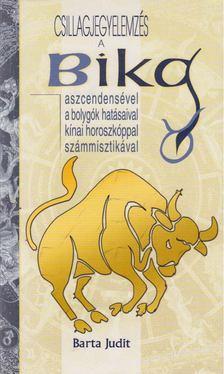 Barta Judit - Csillagjegyelemzés a bika aszcendensével, a bolygók hatásaival, kínai horoszkóppal, számmisztikával [antikvár]
