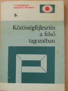 Brezsnyánszky László - Közösségfejlesztés a felső tagozatban [antikvár]