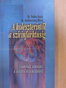 Dr. Audikovszky Mária - A koleszterintől a szívinfarktusig [antikvár]