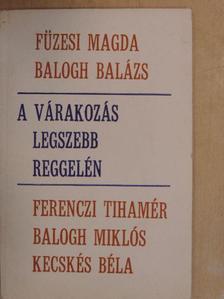 Balogh Balázs - A várakozás legszebb reggelén [antikvár]