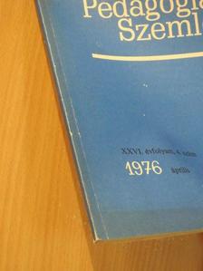 Banó István - Pedagógiai Szemle 1976. április [antikvár]