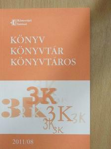 Győri Erzsébet - Könyv, könyvtár, könyvtáros 2011. augusztus [antikvár]