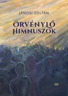 Jánosi Zoltán - Örvénylő himnuszok