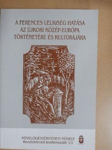Bank Barbara - A Ferences lelkiség hatása az újkori Közép-Európa történetére és kultúrájára [antikvár]