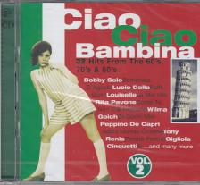 CIAO CIAO BAMBINA 2. 2CD - 32 HITS FROM THE 60'S,70'S,80'S 2CD