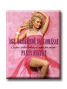 Paris Hilton - Egy örökösnő vallomásai__