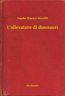 Novelli) Yambo (Enrico - L'allevatore di dinosauri [eKönyv: epub, mobi]