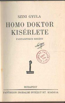 Szini Gyula - Homo doktor kisérlete [antikvár]