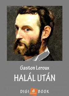 Gaston Leroux - Halál után [eKönyv: epub, mobi]