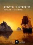 August Strindberg - Kenyér és szerelem [eKönyv: epub, mobi]
