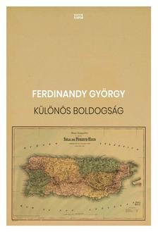 FERDINANDY GYÖRGY - Különös boldogság - ÜKH 2019