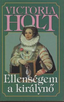 Victoria Holt - Ellenségem a királynő [antikvár]