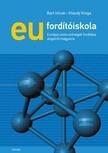 Bart István - Klaudy Kinga - EU fordítóiskola - Európai uniós szövegek fordítása angolról magyarra [eKönyv: epub, mobi]