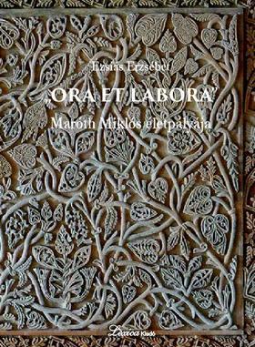 Ézsiás Erzsébet - Ora et labora - 2. kiadás