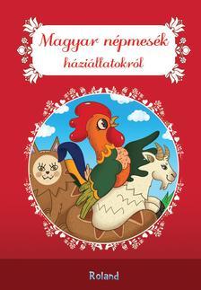 Lengyel Orsolya - Magyar népmesék háziállatokról