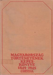 Kiss Sándor - Magyarország történetének képeskönyve 1849-1945 [antikvár]