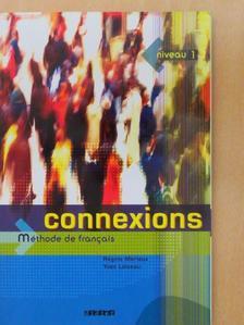 Régine Mérieux - Connexions - Niveau 1 - Méthode de francais [antikvár]