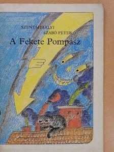 Szentmihályi Szabó Péter - A Fekete Pompász [antikvár]
