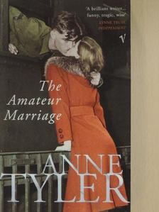 Anne Tyler - The Amateur Marriage [antikvár]