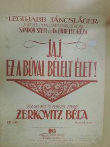 Zerkovitz Béla - Jaj, ez a búval bélelt élet! [antikvár]