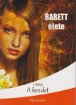 Alex Sorcier - Babett élete: A kezdet [eKönyv: epub, mobi]