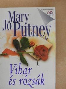 Mary Jo Putney - Vihar és rózsák [antikvár]