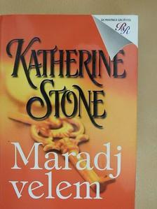 Katherine Stone - Maradj velem [antikvár]