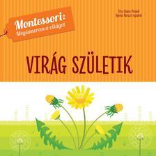 Chiara Piroddi - Virág születik Montessori: Megismerem a világot