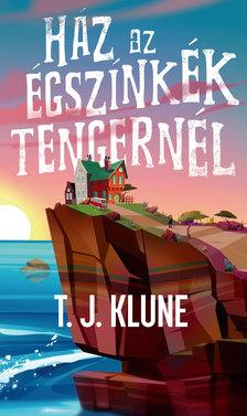 T. J. Klune - Ház az égszínkék tengernél [eKönyv: epub, mobi]