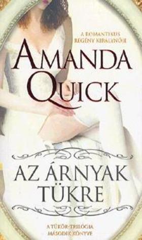Amanda Quick - Az Árnyak Tükre - A Tükör-trilógia második könyve