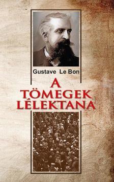 Gustave Le Bon - A tömegek lélektana